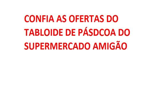 TABLOIDE SUPERMERCADO AMIGÃO